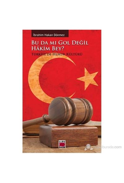Bu da mı Gol Değil Hâkim Bey? - Türkiye'de Hukuk Kültürü