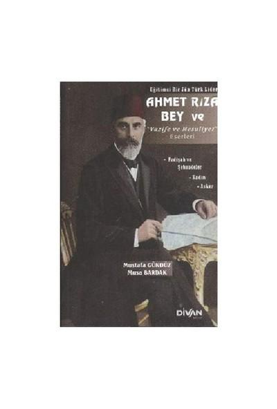 Ahmet Rıza Bey ve Vazife ve Mesuliyet Eserleri - Musa Bardak