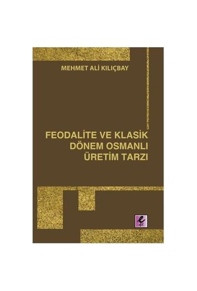 Feodalite Ve Klasik Dönem Osmanlı Üretim Tarzı-Mehmet Ali Kılıçbay