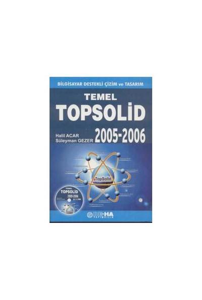 Bilgisayar Destekli Çizim Ve Tasarım Temel Topsolıd 2005 - 2006 (cd'li)