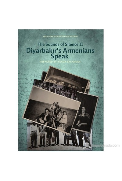 The Sounds Of Silence Iı- Diyarbakır'S Armenians Speak-Ferda Balancar