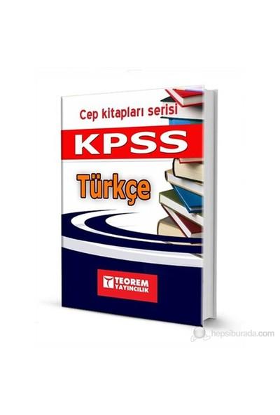 Teorem Cep Kitapları Serisi: KPSS Türkçe Cep Kitabı