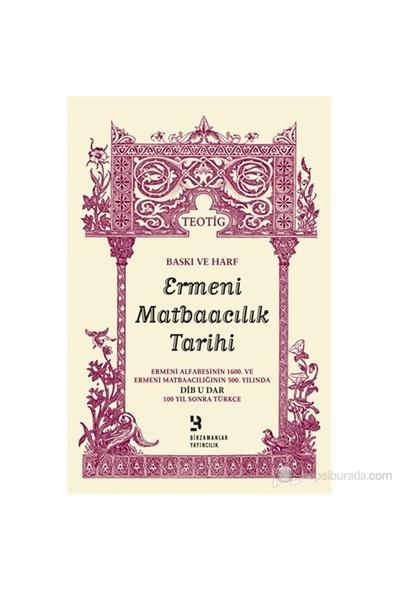 Ermeni Matbaacılık Tarihi-Teotig
