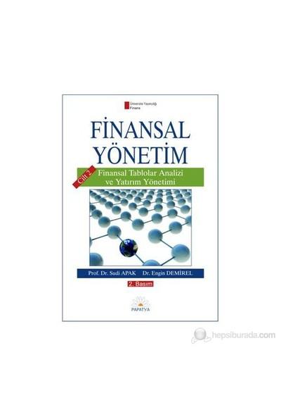 Finansal Yönetim Cilt 2 Finansal Tablolar Analizi ve Yatırım Yönetimi - Engin Demirel
