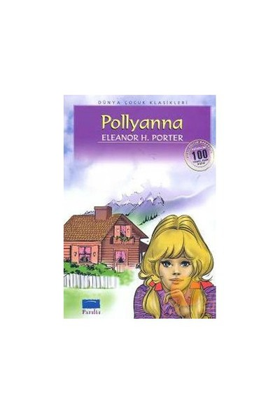 Pollyanna (100 Temel Eser-İlköğretim)-Eleanor H. Porter