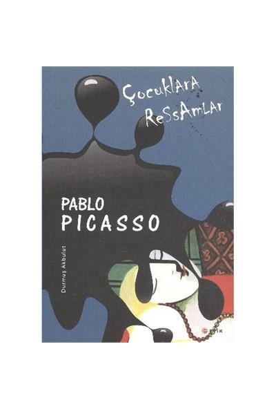 Çocuklara Ressamlar:Pablo Picasso - Durmuş Akbulut
