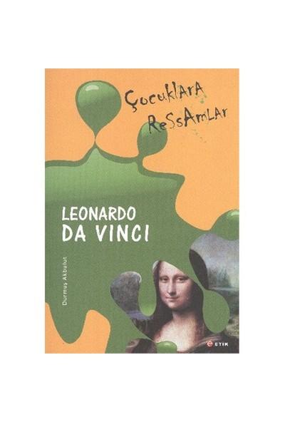 Çocuklara Ressamlar:Leonardo Da Vinci - Durmuş Akbulut