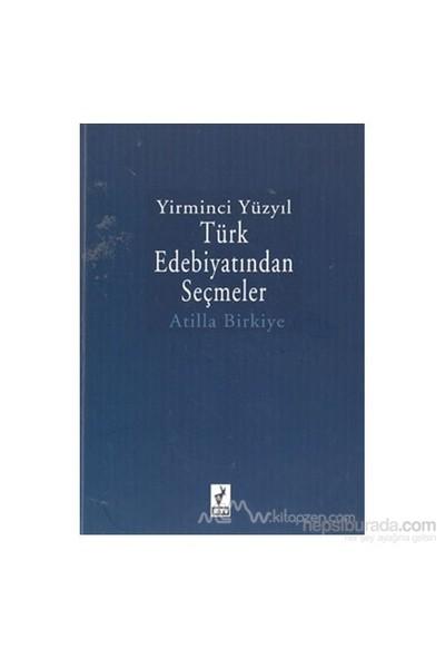 Yirminci Yüzyıl Türk Edebiyatından Seçmeler-Atilla Birkiye