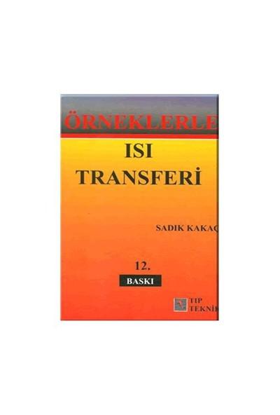 Örneklerle Isı Transferi-Sadık Kakaç