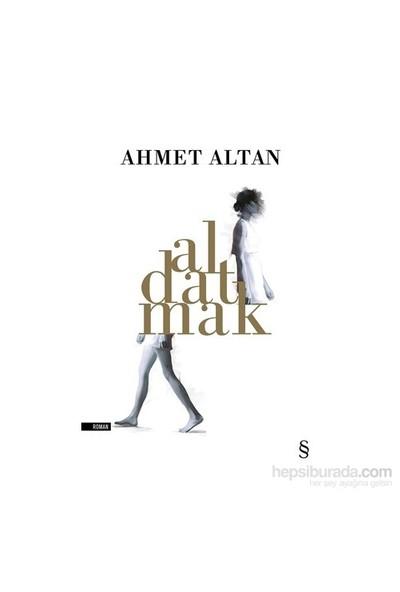 Aldatmak-Ahmet Altan