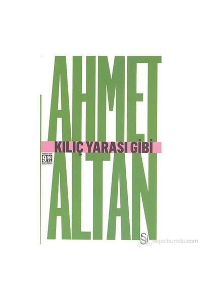 Kılıç Yarası Gibi-Ahmet Altan