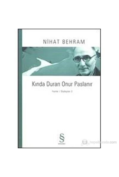 Kında Duran Onur Paslanır-Nihat Behram