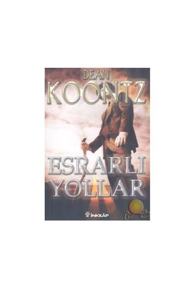 Esrarlı Yollar-Dean R. Koontz