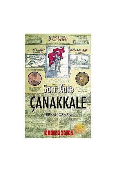 Son Kale Çanakkale-Erkan Özmen