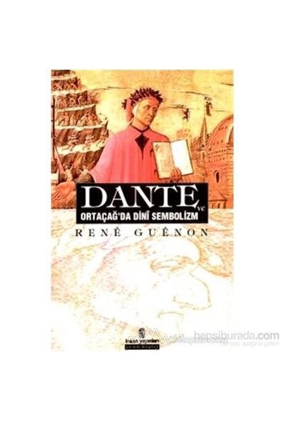 Dante Ve Ortaçağ''da Dini Sembolizm - Rene Guenon
