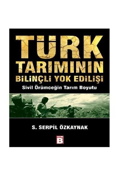 Türk Tarımının Bilinçli Yok Edilişi