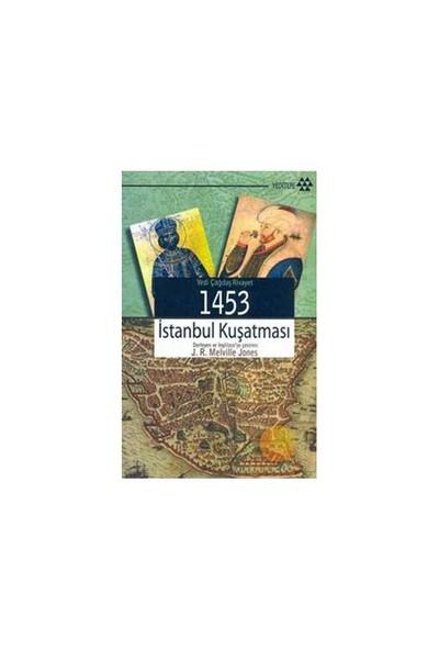 Yedi Çağdaş Rivayet - 1453 İstanbul Kuşatması-J. R. Melville Jones