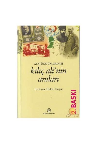 Atatürk'ün Sırdaşı Kılıç Ali'nin Anıları - Hulusi Turgut