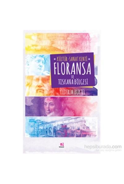 Kültür-Sanat Kenti Floransa Ve Toskana Bölgesi-Yıldırım Büktel