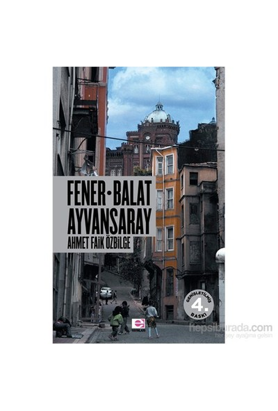 Fener - Balat - Ayvansaray