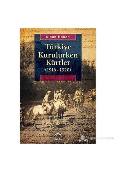 Türkiye Kurulurken Kürtler (1916-1920)