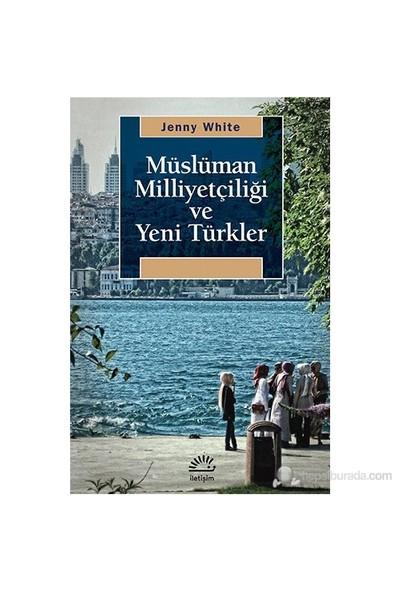 Müslüman Milliyetçiliği Ve Yeni Türkler-Jenny White