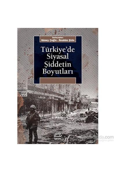 Türkiye'De Siyasal Şiddetin Boyutları-Derleme