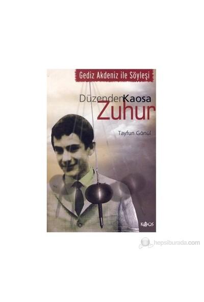 Düzenden Kaosa Zuhur - (Gediz Akdeniz ile Söyleşi)