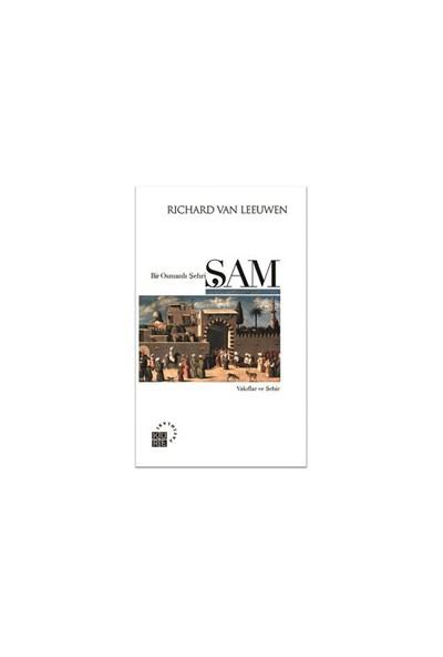 Bir Osmanlı Şehri: Şam - Richard Van Leeuwen