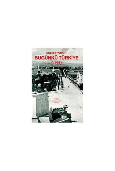 Bugünkü Türkiye (1936)-Stephan Ronart
