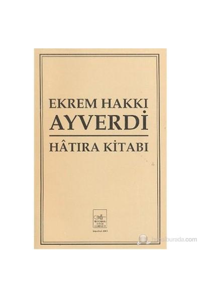 Ekrem Hakkı Ayverdi Hatıra Kitabı-Kolektif