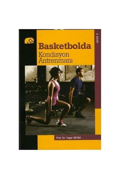 Basketbolda Kondisyon Antrenmanı - Yaşar Sevim