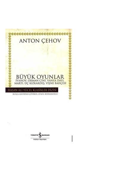 Büyük Oyunlar (Ciltli) - Anton Pavloviç Çehov