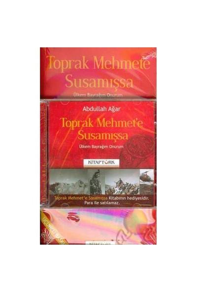 Toprak Mehmet'e Susamışsa - Ülkem Bayrağım Onurum (cd'li)