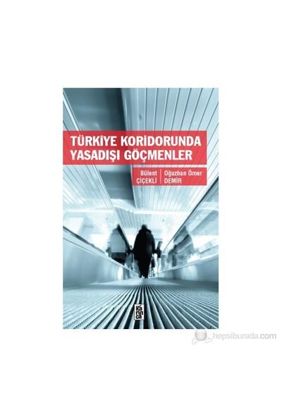 Türkiye Koridorunda Yasadışı Göçmenler-Oğuzhan Ömer Demir