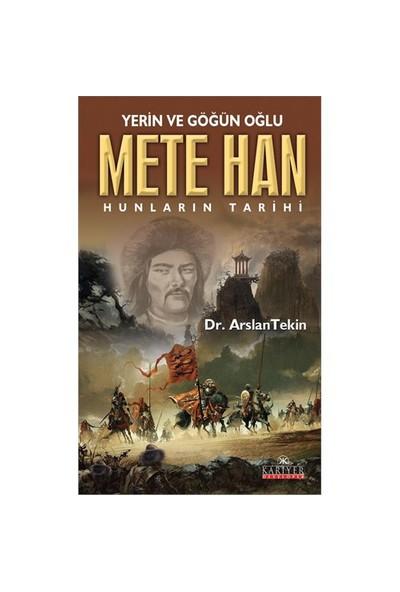 Yerin ve Göğün Oğlu Mete Han - Arslan Tekin