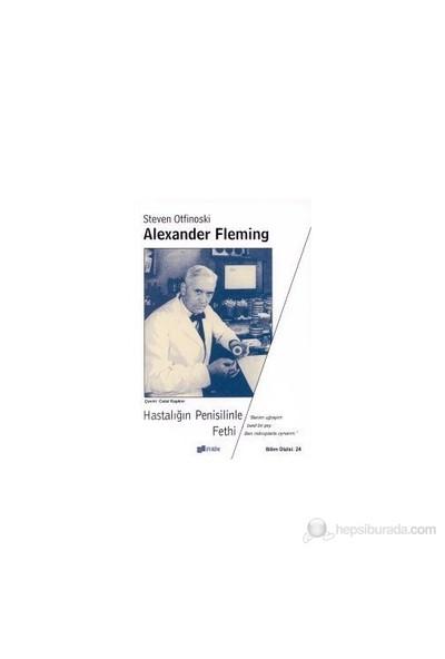 Hastalığın Penisilinle Fethi Alexander Fleming-Steven Otfinoski