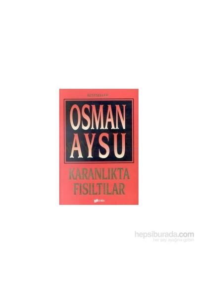 Karanlıkta Fısıltılar-Osman Aysu