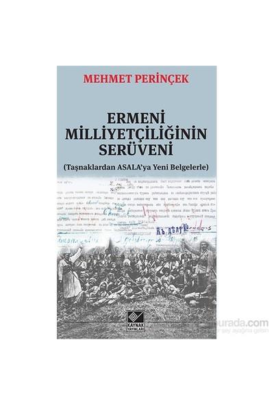 Ermeni Milliyetçiliğinin Serüveni (Taşnaklardan Asala'Ya Yeni Belgelerle)-Mehmet Perinçek