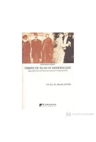 Türkiye'De İslam Ve Modernleşme-Abdullah Alperen