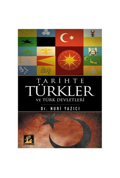 Tarihte Türkler Ve Türk Devletleri - Nuri Yazıcı