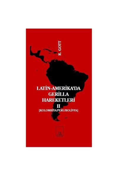 Latin-Amerika'da Gerilla Hareketleri 2 - (Kolombiya-Peru-Bolivya)