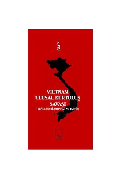 Vietnam Ulusal Kurtuluş Savaşı - (Genel Çizgi, Strateji Ve Taktik)-Vo Nguyen Giap