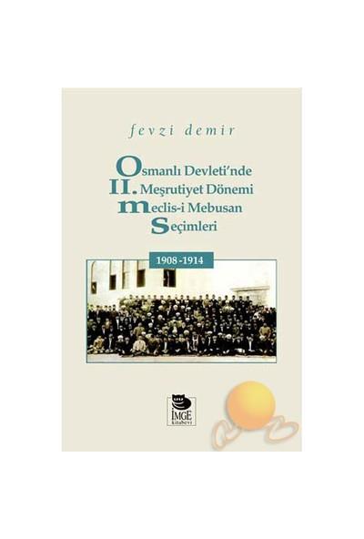 Osmanlı Devleti'nde II. Meşrutiyet Dönemi Meclis-i Mebusan Seçimleri