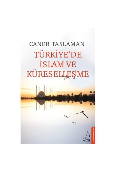 Türkiye'De İslam Ve Küreselleşme-Caner Taslaman