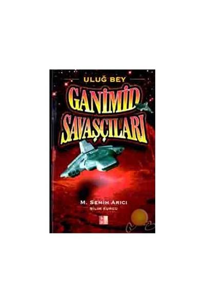 Ganimid Savaşçıları-M. Semih Arıcı
