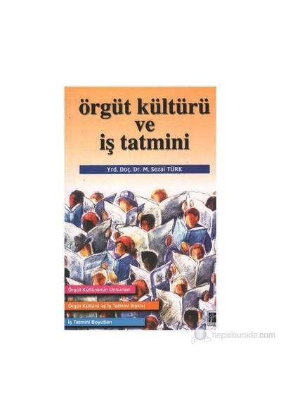 Örgüt Kültürü Ve İş Tatmini-M. Sezai Türk