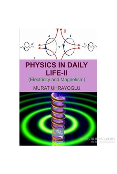 Physics İn Daily Life & Simple College Physics Iı-Murat Uhrayoğlu