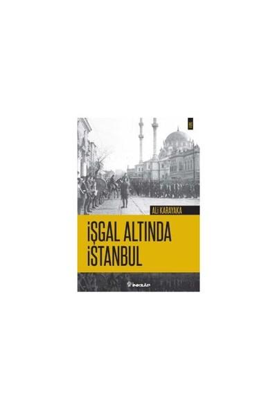 İşgal Altında İstanbul-Ali Karakaya