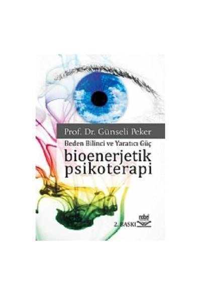 Bioenerjetik Psikoterapi - Beden Bilinci ve Yaratıcı Güç